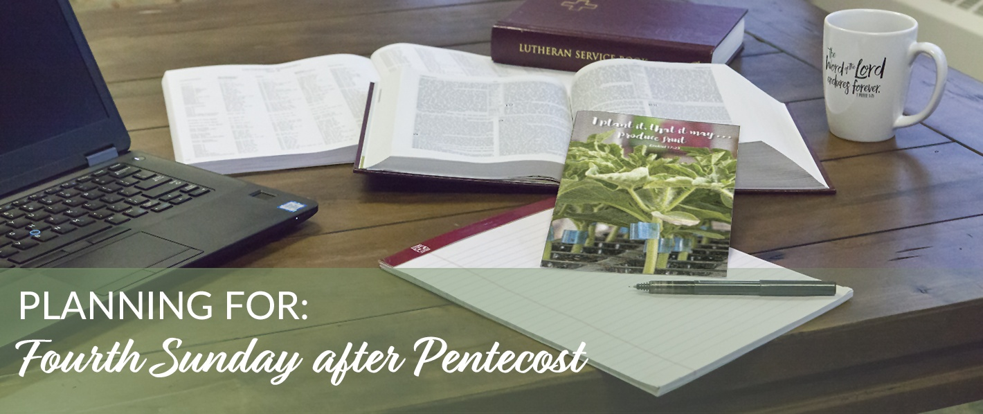 Planning for the Fourth Sunday after Pentecost