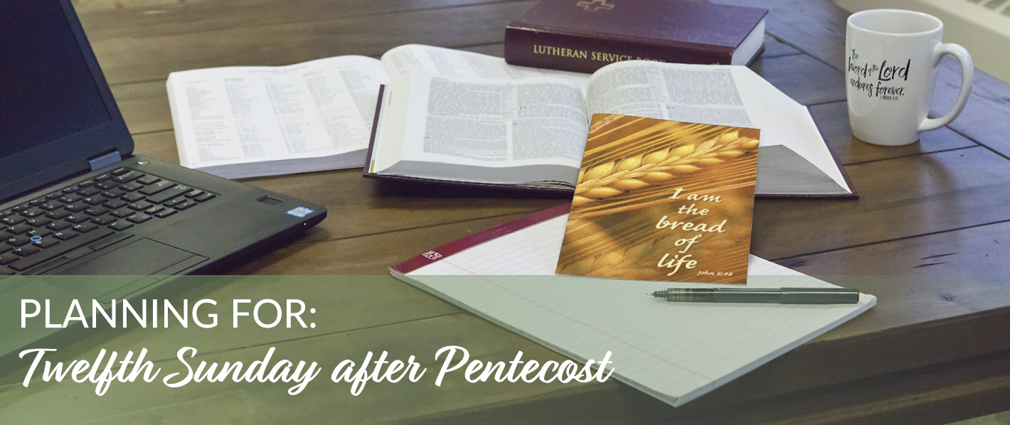 Planning for the Twelfth Sunday after Pentecost