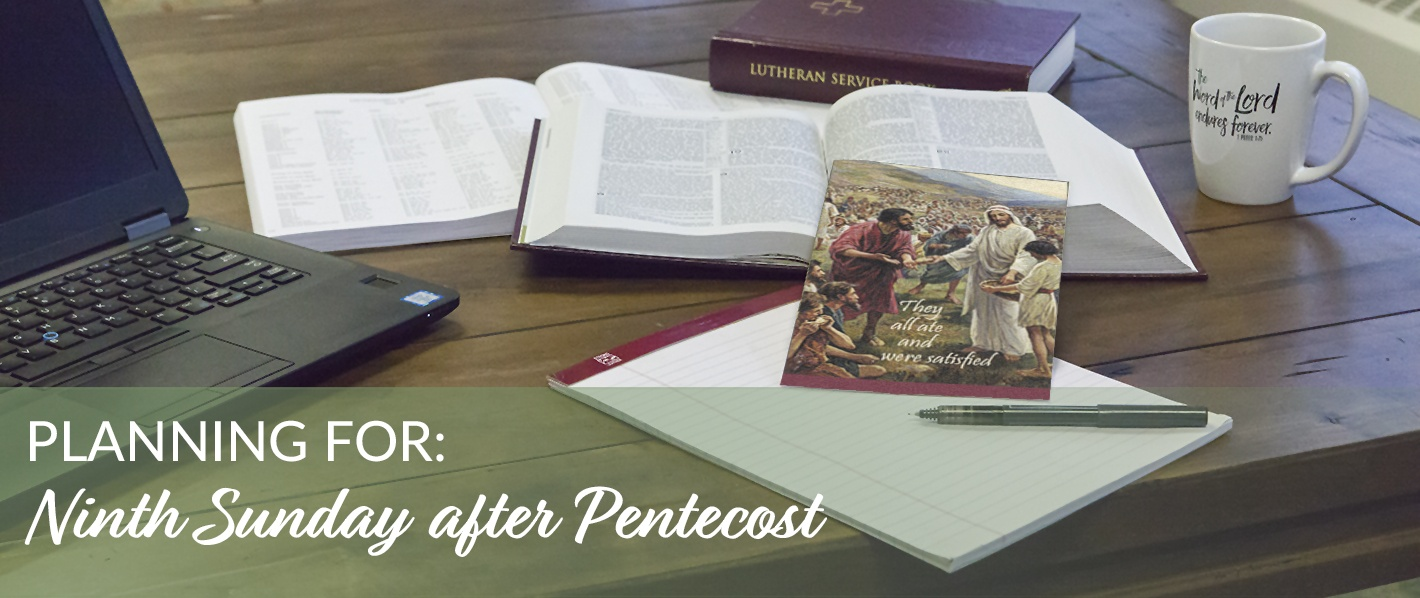 Planning for the Ninth Sunday after Pentecost