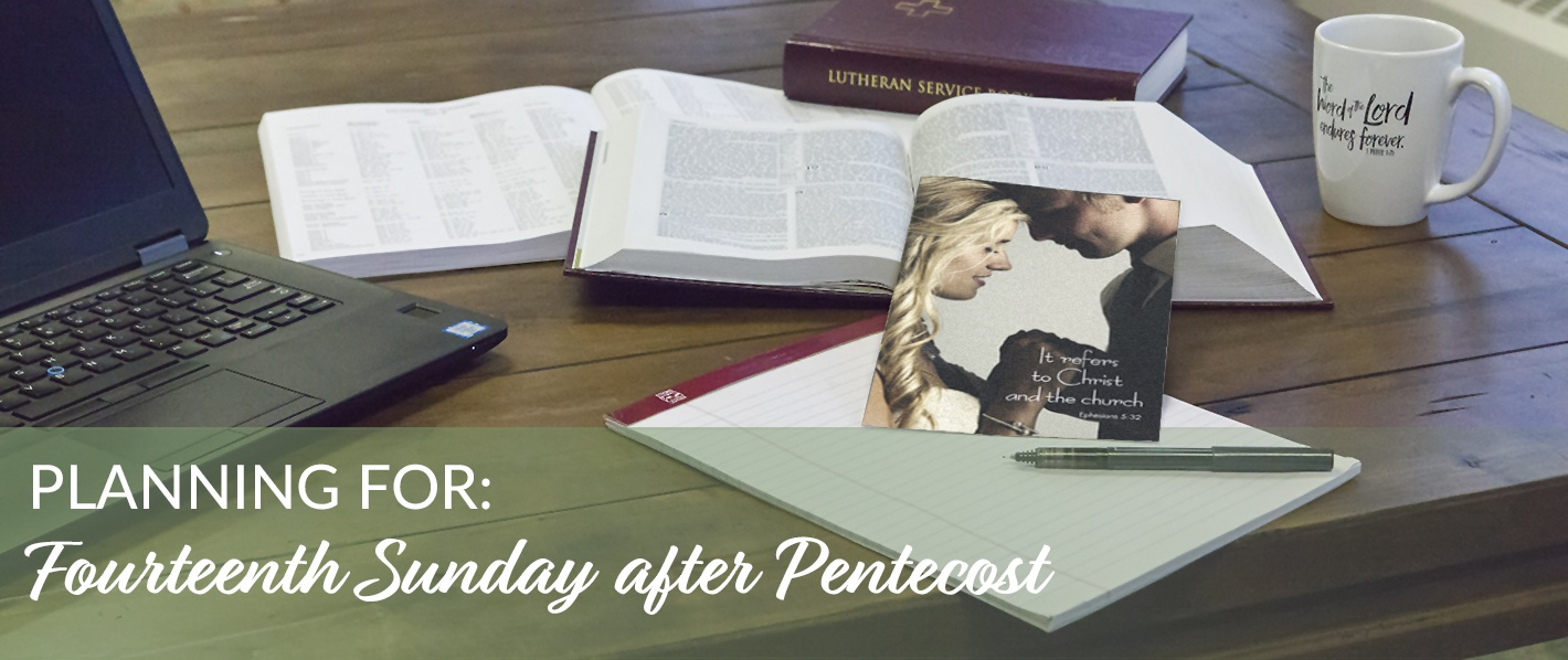 Planning for the Fourteenth Sunday after Pentecost