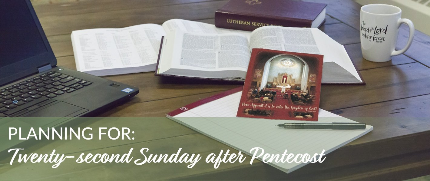 Planning for the Twenty-second Sunday after Pentecost