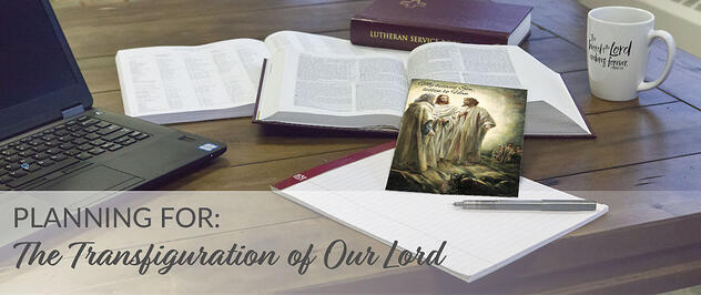 Planning for the Transfiguration of Our Lord