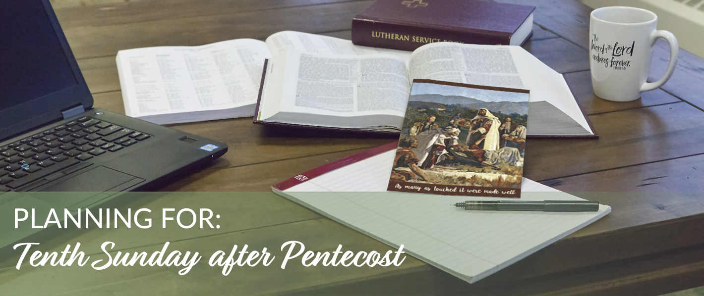 Planning for the Tenth Sunday after Pentecost