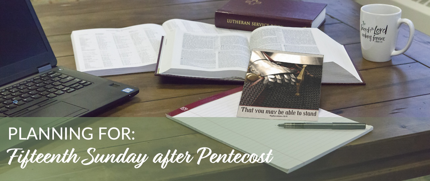 Planning for the Fifteenth Sunday after Pentecost