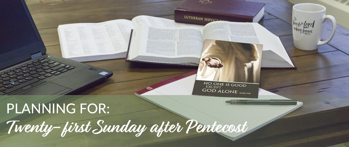 Planning for the Twenty-first Sunday after Pentecost