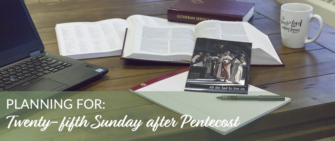 Planning for the Twenty-fifth Sunday after Pentecost